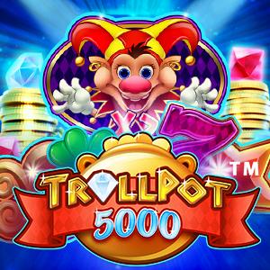 Trollpot 5000